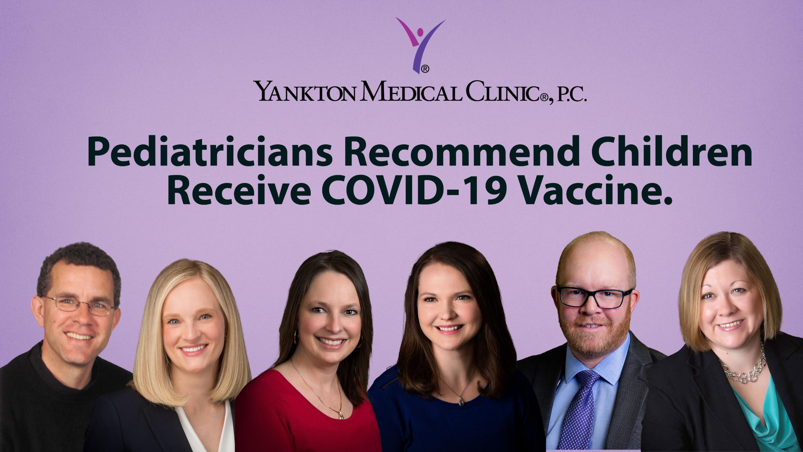 Yankton Medical Clinic. P.C. Pediatricians  Recommend COVID-19 Vaccinations for Children
